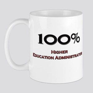 100 Percent Higher Education Administrator Mug