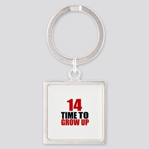14 Time To Grow Up Birthday Design Square Keychain