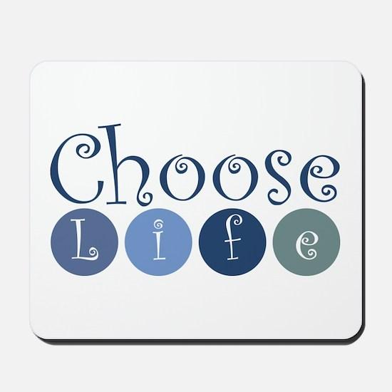 Choose Life (circles) Mousepad