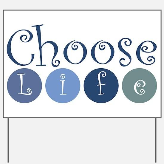 Choose Life (circles) Yard Sign