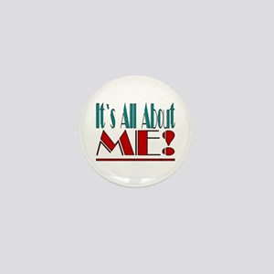 ...It`s All About ME!... Mini Button