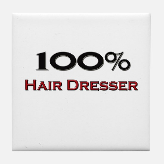 100 Percent Hair Dresser Tile Coaster