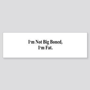 I'm Fat Bumper Sticker