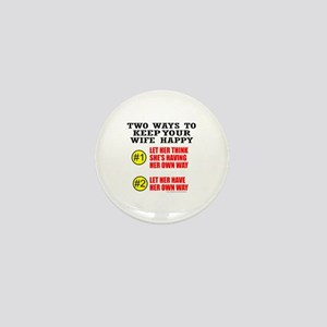 KEEP YOUR WIFE HAPPY Mini Button