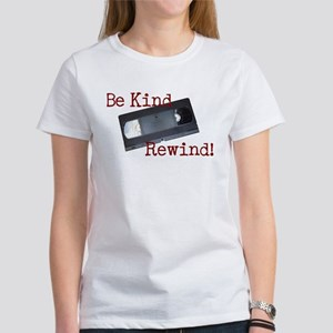 Be Kind, Rewind Women's T-Shirt