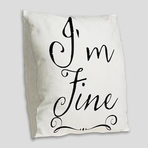 I'm Fine Burlap Throw Pillow