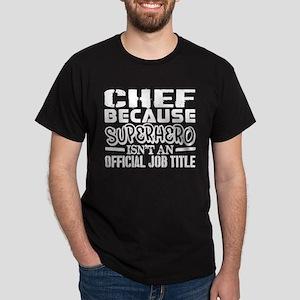 Chef Because Superhero Official Job Title T-Shirt