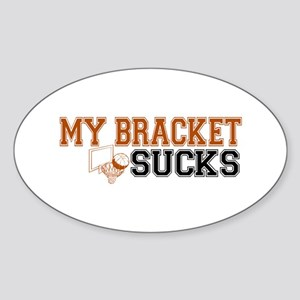 My Bracket Sucks Oval Sticker