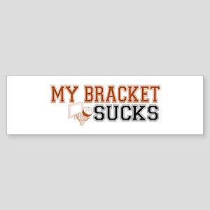 My Bracket Sucks Bumper Sticker
