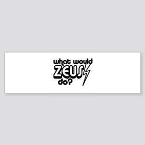 What Would Zeus Do? Bumper Sticker