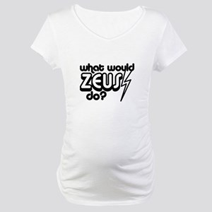 What Would Zeus Do? Maternity T-Shirt