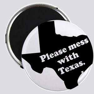 Please Mess With Texas Magnet