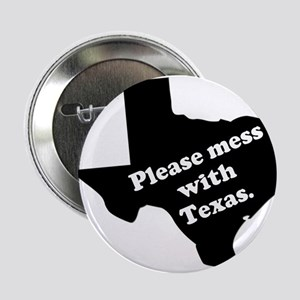 Please Mess With Texas Button