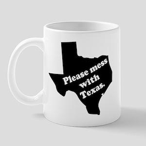Please Mess With Texas Mug