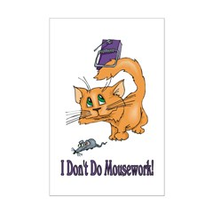 I Don't Do Mousework! Posters