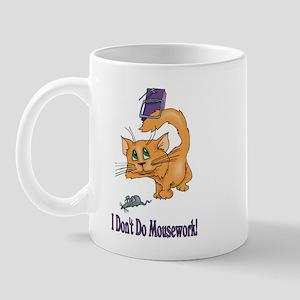 I Don't Do Mousework! Mug