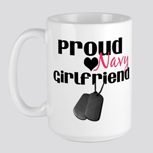 Proud Navy Girlfriend Large Mug