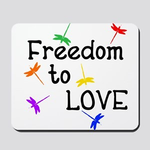 Freedom to Love Mousepad