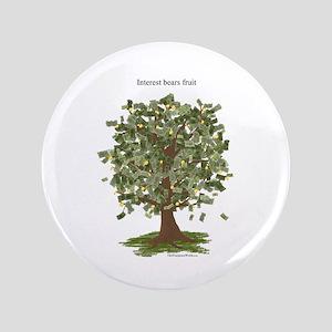 "Interest Bears Fruit Money Tree 3.5"" Button"