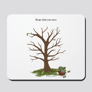 Reap What You Save Money Tree Mousepad