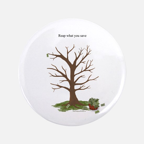 """Reap What You Save Money Tree 3.5"""" Button"""