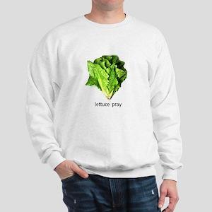Lettuce Pray Sweatshirt