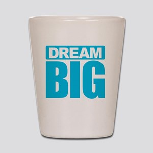 Dream Big - Blue Shot Glass