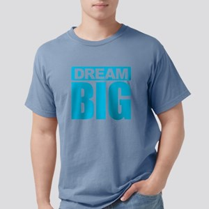 Dream Big - Blue T-Shirt
