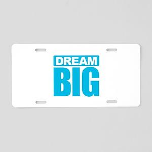 Dream Big - Blue Aluminum License Plate