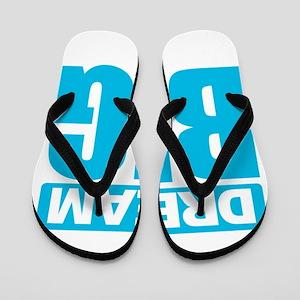 Dream Big - Blue Flip Flops
