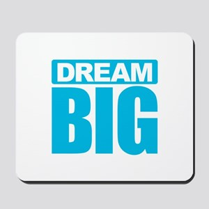Dream Big - Blue Mousepad