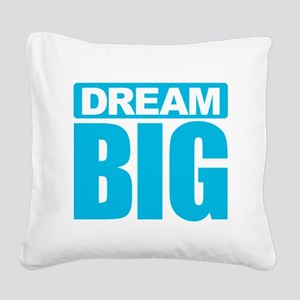 Dream Big - Blue Square Canvas Pillow