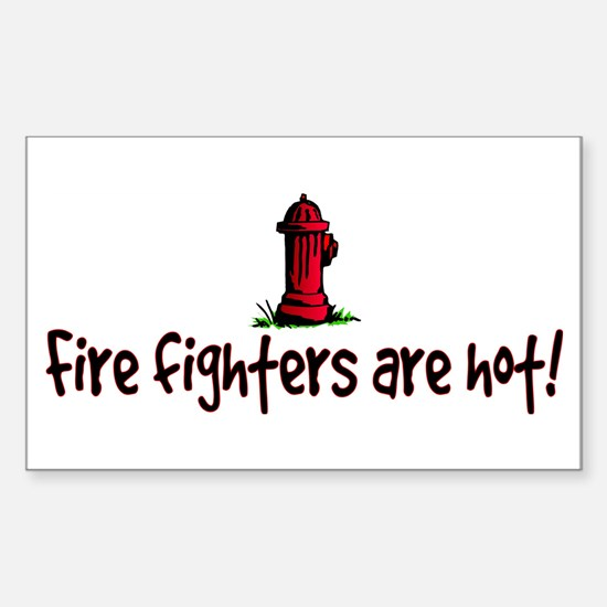 """Fire fighters are hot!"" Rectangle Decal"