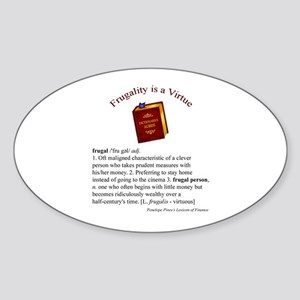 Frugality is a Virtue Oval Sticker