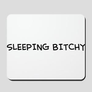 """""""Sleeping Bitchy"""" Mousepad"""