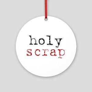 Holy Scrap - Scrapbooking Ornament (Round)
