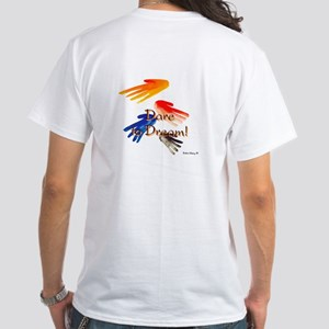 Dare to DreamWhite T-Shirt