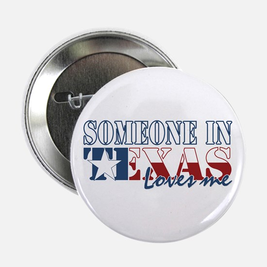 "Someone in Texas 2.25"" Button"