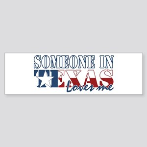Someone in Texas Sticker (Bumper)