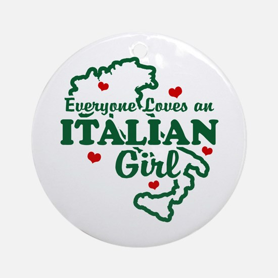 Everyone Loves an Italian girl Ornament (Round)