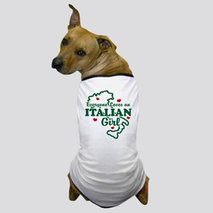 Everyone Loves an Italian girl Dog T-Shirt
