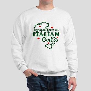 Everyone Loves an Italian girl Sweatshirt