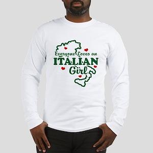 Everyone Loves an Italian girl Long Sleeve T-Shirt