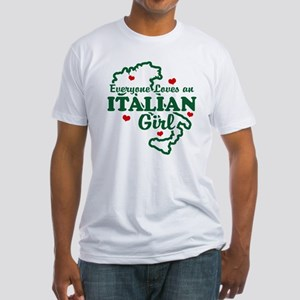 Everyone Loves an Italian girl Fitted T-Shirt