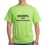 100 Percent Fish Farm Manager Green T-Shirt