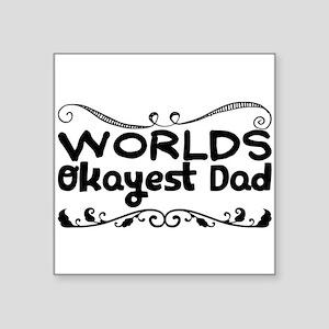 Worlds Okayest Dad Sticker