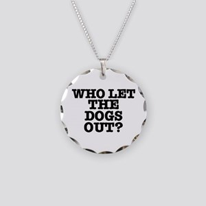 WHO LET THE DOGS OUT Necklace Circle Charm