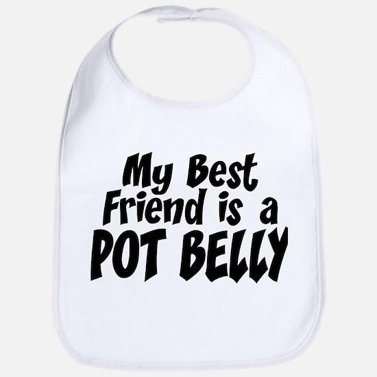 Pot Belly BEST FRIEND Bib