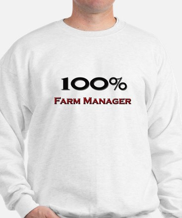 100 Percent Farm Manager Sweatshirt