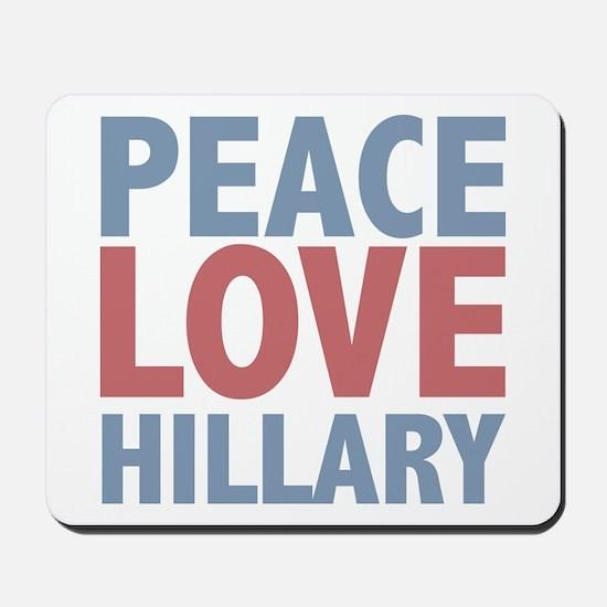 Peace Love Hillary Clinton Mousepad